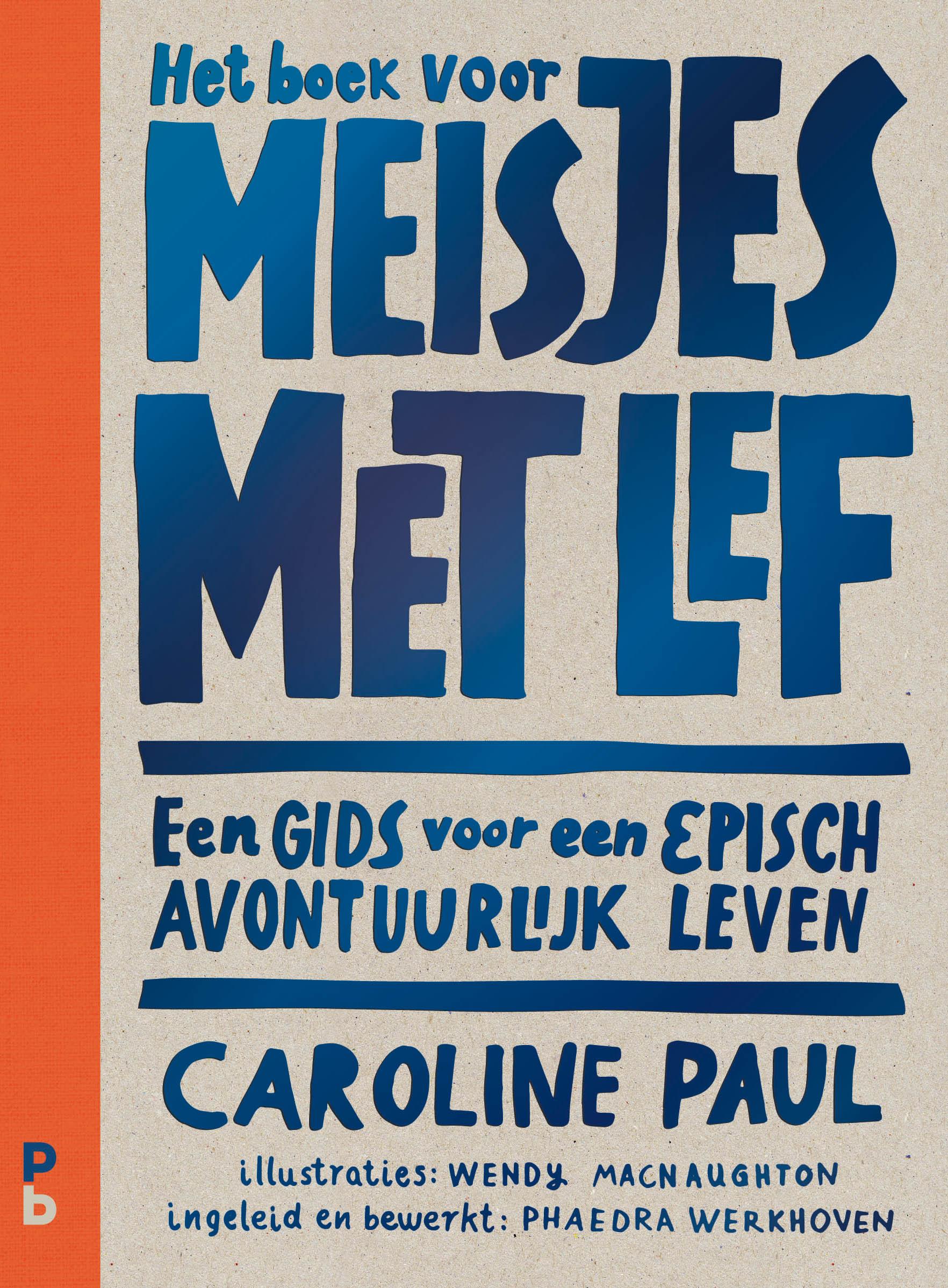 Het boek voor meisjes met lef Caroline Paul