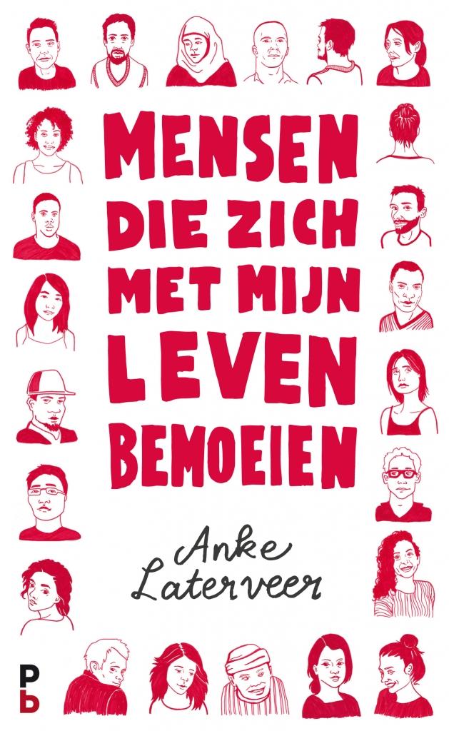 Mensen die zich met mijn leven bemoeien, Anke Laterveer, openhartige roman